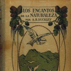 Libros antiguos: LOS ENCANTOS DE LA NATURALEZA. Lote 222532880