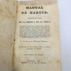 Libros antiguos: MANUAL DE MADRID DESCRIPCIÓN DE CORTE Y VILLA 1831. Lote 222581572