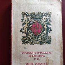 Libros antiguos: GUÍA OFICIAL EXPOSICIÓN INTERNACIONAL DE BARCELONA 1929. Lote 222710450