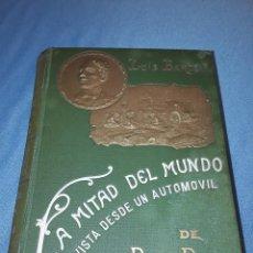 Libros antiguos: LA MITAD DEL MUNDO VISTA DESDE UN AUTOMOVIL. DE PEKIN A PARIS EN 60 DIAS - 1908- 1° EDICION. Lote 223687438