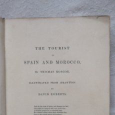 Libros antiguos: ROSCOE - THE TOURIST IN SPAIN AND MOROCCO. ILLUSTRATED FROM DRAWINGS BY DAVID ROBERTS - LONDON 1838. Lote 223608711