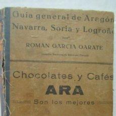 Livres anciens: + GUIA GENERAL DE ARAGÓN NAVARRA SORIA Y LA RIOJA AÑO 1924 ROMAN GARCIA ALBALATE ARZOBISPO. 738 PAG. Lote 224039096