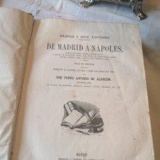 Libros antiguos: DE MADRID A NÁPOLES. PEDRO ANTONIO DE ALARCÓN. 1861.. Lote 224388480