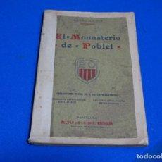 Libri antichi: EL MONASTERIO DE POBLET.ADOLFO ALEGRET.DEDICADO Y FIRMADO POR EL AUTOR.. Lote 224527631