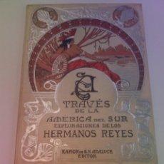 Libros antiguos: FABULOSO 1ª EDICION MODERNISTA 39CM A TRAVES DE LA AMERICA DEL SUR EXPLORACIONES HERMANOS REYES 1902. Lote 224658407