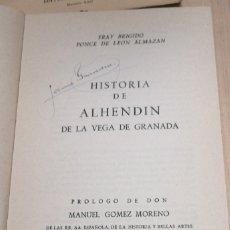 Libros antiguos: HISTORIA DE ALHENDIN DE LA VEGA DE GRANADA. PONCE DE LEÓN, F BRIGID O VICTORIA, MADRID, 1960. IN 4. Lote 224866570