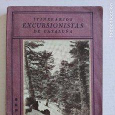 Libros antiguos: ITINERARIOS EXCURSIONISTAS DE CATALUÑA - POR: J.CANUDAS - SERIE PRIMERA. Lote 224911815