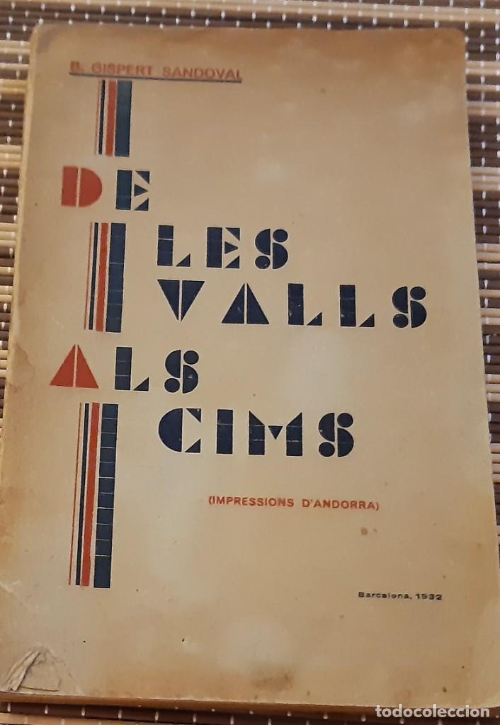 DE LES VALLS ALS CIMS DE B.GISPERT SANDOVAL (Libros Antiguos, Raros y Curiosos - Geografía y Viajes)