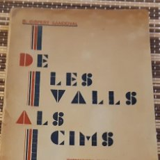 Libros antiguos: DE LES VALLS ALS CIMS DE B.GISPERT SANDOVAL. Lote 225867007