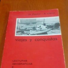 Libros antiguos: LIBRO VIAJES Y CONQUISTAS D.PASTOR -A.LLANO. Lote 226016898