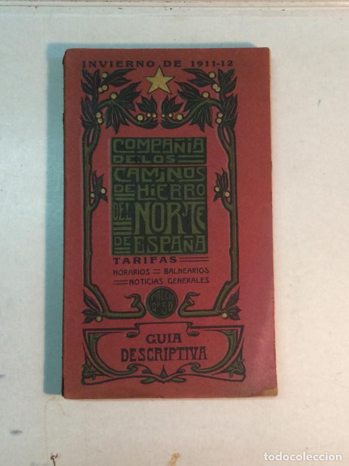 COMPAÑÍA DE LOS CAMINOS DE HIERRO DEL NORTE DE ESPAÑA. INVIERNO DE 1911-12 (Libros Antiguos, Raros y Curiosos - Geografía y Viajes)