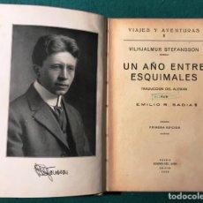 Libros antiguos: UN AÑO ENTRE ESQUIMALES. VIAJES Y AVENTURAS, 1929. V. STEFANSSON. Lote 228039625