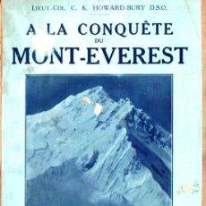 Libros antiguos: HOWARD BURY . A LA CONQUÊTE DU MONT EVEREST (PAYOT, PARIS, 1923). Lote 228547205