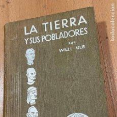 Libros antiguos: LA TIERRA Y SUS POBLADORES TOMO 1 WILLI ULE. Lote 229318555