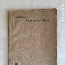 Libros antiguos: SANTIAGO RUSIÑOL. ANDALUSÍA VISTA PER UN CATALÁ. 1896. DE GRAN RAREZA.. Lote 229578035