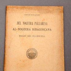 Libri antichi: CEFERÍ ROCAFORT : DEL NOGUERA PALLARESSA AL NOGUERA RIBAGORÇANA - REGIÓ DEL FLAMICELL. Lote 230189640