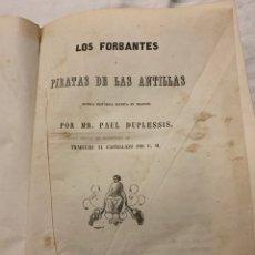 Libros antiguos: LOS FORBANTES O LOS PIRATAS DE LAS ANTILLAS, , MADRID 1855, DUPLESSIS, EDITORES MANNINI. Lote 230745585