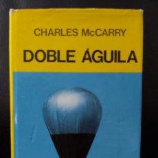 Libros antiguos: MCCARRY . DOBLE ÁGUILA. PRIMERA TRAVESÍA DEL ATLÁNTICO EN GLOBO. Lote 231027495