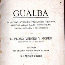 Libros antiguos: PEDRO VERGÉS Y MOREU . GUALBA (PEDRO ORTEGA, 1911). Lote 231688750