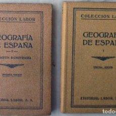 Libros antiguos: GEOGRAFÍA DE ESPAÑA I Y II - L. MARTÍN ECHEVARRIA - ED. LABOR 1932 Y 1937 - VER INDICES. Lote 231745315