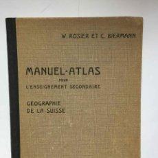 Libros antiguos: ROSIER Y BIERMANN: MANUEL ATLAS GEOGRAPHIE SUISSE (PAYOT, 1914) SUIZA. ORIGINAL ¡RARO!. Lote 232746350