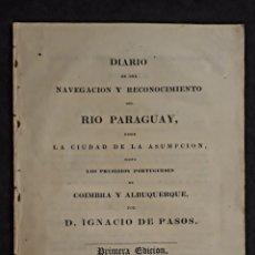 Libros antiguos: DIARIO DE NAVEGACIÓN DEL RÍO PARAGUAY D. ASUMPCIÓN A COIMBRA Y ALBUQUERQUE IG. PASOS 1536 DE ANGELIS. Lote 233462740
