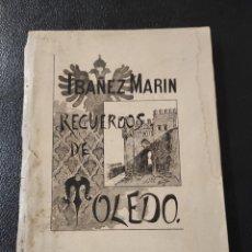 Libros antiguos: RECUERDOS DE TOLEDO. JOSÉ IBAÑEZ MARÍN. MADRID 1893. DEDICADO Y CON PORTADA ORIGINAL.. Lote 233742670