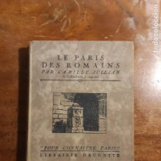Libros antiguos: LE PARIS DES ROMAINS CAMILLE JULIAN. Lote 234409300