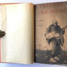 Libros antiguos: A TRAVERS LE MONDE. - VERNE, CLAUDE; ROUX, ÉMILE.. Lote 234828480