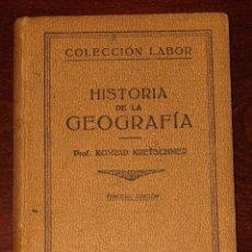 Libros antiguos: HISTORIA DE LA GEOGRAFÍA PROF. KONRAD KRETSCHMER. Lote 235130080