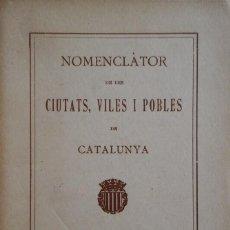 Libros antiguos: NOMENCLÀTOR DE LES CIUTATS, VILES I POBLES DE CATALUNYA. 1928. Lote 235526140