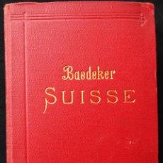 Libros antiguos: LA SUISSE ET LES PARTIES LIMITROPHES DE LA SAVOIE ET DE L'ITALIE, MANUEL DU VOYAGEUR - BAEDEKER 1928. Lote 235531020