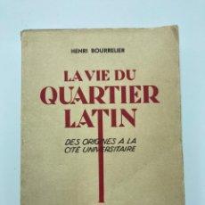Libros antiguos: HENRI BOURRELIER. LA VIE DU QUARTIER LATIN. 1936. Lote 235716935