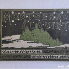 Libros antiguos: MONTSERRAT Á LA VISTA - ALBUM DE FOTOGRAFÍAS DE LA HISTORICA MONTAÑA - AÑO 1910. Lote 235842530