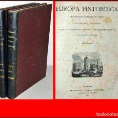 Libros antiguos: AÑO 1882-83: EUROPA PINTORESCA. 2 ENORMES TOMOS ILUSTRADOS EN ESPAÑOL DEL SIGLO XIX.. Lote 236006120