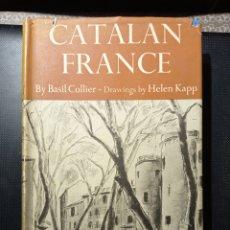 Libros antiguos: BASIL COLLIER CATALAN FRANCE 1939 CATALUÑA CATALUNYA ROUSILLON CÉRET PRADES PERPIGNAN CANIGO PIRINE. Lote 236622595