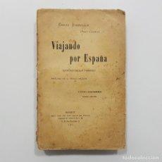 Libros antiguos: EMILIO BOBADILLA. VIAJANDO POR ESPAÑA.1912.PRÓLOGO BENITO PÉREZ GALDÓS (VALLADOLID,SALAMANCA,BURGOS). Lote 237618605
