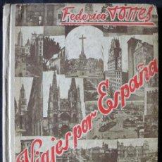 Libri antichi: VIAJES POR ESPAÑA - FEDERICO TORRES - LIBRO DE LECTURAS GOEGRAFICO HISTORICAS -. Lote 238316940