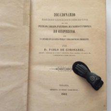 Libros antiguos: DICCIONARIO HISTÓRICO-GEOGRÁFICO-DESCRIPTIVO DE LOS PUEBLOS, VALLES,..GUIPUZCOA 1862. Lote 238854905