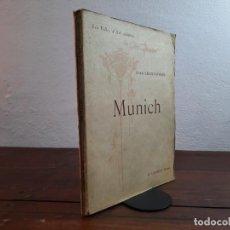 Libros antiguos: MUNICH - JEAN CHANTAVOINE - LES VILLES D'ART CELEBRES - H. LAURENS EDITEUR, 1908, PARIS. Lote 239353945