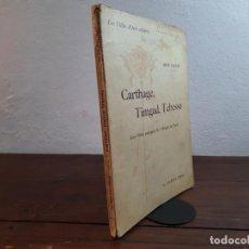 Libros antiguos: CARTHAGE, TIMGAD, TEBESSA... - RENE CAGNAT - LES VILLES D'ART CELEBRES - H. LAURENS EDITEUR, 1909. Lote 239355980