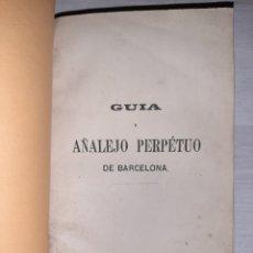 Libros antiguos: LA MÁS COMPLETA GUÍA DE BARCELONA EN EL SIGLO XIX: FESTIVIDADES, COMERCIOS, TRANSPORTES, CALLES, ETC. Lote 239903950