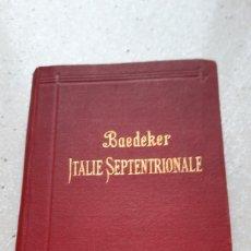 Libros antiguos: GUIA VIAJE BAEDEKER. ITALIE SEPTENTRIONALE. 1.913 - GUÍA VIAJE ITALIA SEPTENTRIONAL. Lote 240049820