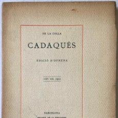 Libros antiguos: CADAQUÉS. - DE LA COLLA.. Lote 240398945