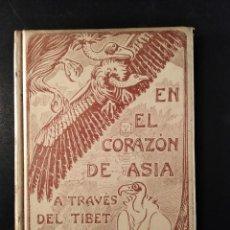 Libri antichi: EN EL CORAZÓN DE ASIA A TRAVÉS DEL TIBET. POR SVEN.V.HEDIN EDITADO EN BARCELONA 1906. Lote 241786490
