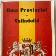Libri antichi: GUÍA PROVINCIAL DE VALLADOLID - PRIMERA EDICIÓN - 1939 - AÑO DE LA VICTORIA. Lote 241864775