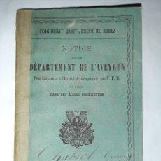 Libros antiguos: NOTICE SUR LE DÉPARTEMENT DE L'AVEYRON. - RODEZ, 1873. - EDUCACIÓN. - GEOGRAFÍA.. Lote 242366545