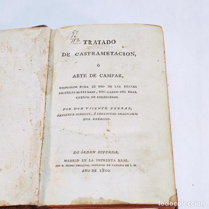 Libros antiguos: Tratado de castramentación ó arte de campar. D. Vicente Ferraz. Imprenta Real. 1800. - Foto 2 - 243434230