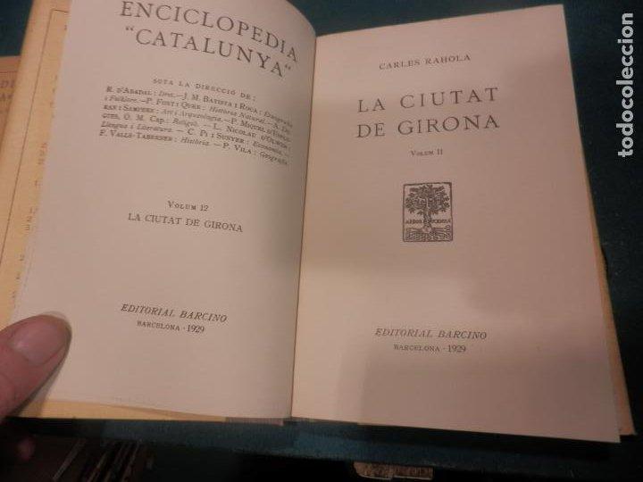 Libros antiguos: LA CIUTAT DE GIRONA - VOL. I + II - 2 LIBROS EN CATALÀ DE CARLES RAHOLA - EDITORIAL BARCINO 1929 - Foto 6 - 243532775
