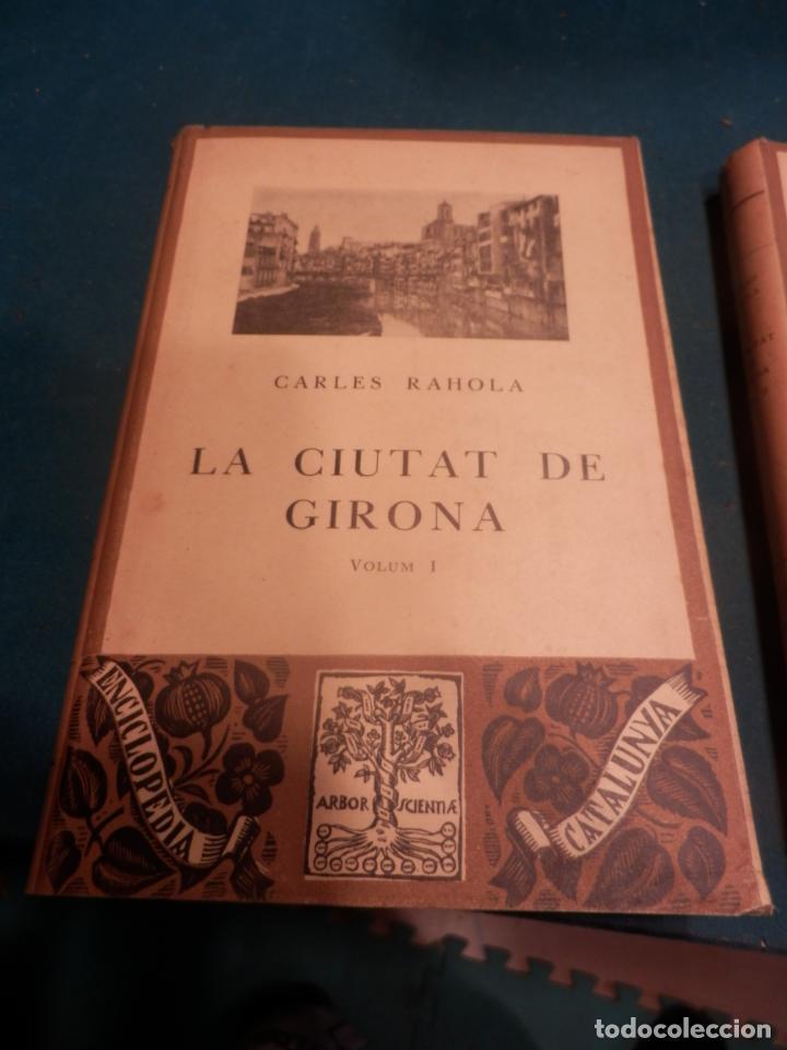 Libros antiguos: LA CIUTAT DE GIRONA - VOL. I + II - 2 LIBROS EN CATALÀ DE CARLES RAHOLA - EDITORIAL BARCINO 1929 - Foto 8 - 243532775